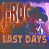 Product Image: J-Roc - Last Days: Perilous Times