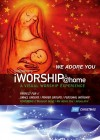 iWorship - iWorship@home: We Adore You