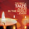 Product Image: Songs Of Taize - The Best Taize Album In The World...Ever!