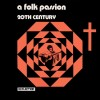 Product Image: Twentieth Century - A Folk Passion