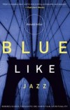 Donald Miller - Blue Like Jazz