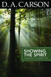 D A Carson - Showing The Spirit