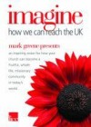 Mark Greene - Imagine: How We Can Reach the UK