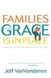 Jeff VanVonderen - Families Where Grace Is In Place