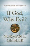 Norman L Geisler - If God, Why Evil?