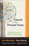 Scot McKnight, et al - Church In The Present Tense