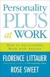Florence Littauer, & Rose Sweet - Personality Plus At Work