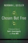 Norman L Geisler - Chosen But Free