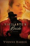 Yvonne Harris - The Vigilante's Bride