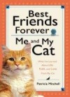 Patricia Mitchell - Best Friends Forever: Me And My Cat