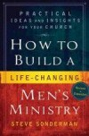 Steve Sonderman - How To Build A Life-Changing Men's Ministry