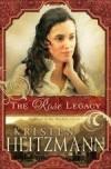 Kristen Heitzmann - The Rose Legacy
