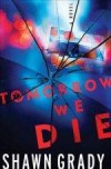 Shawn Grady - Tomorrow We Die