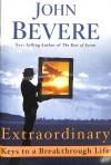 John Bevere - Extraordinary