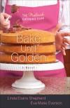 Linda Evans Shepherd, & Eva Marie Everson - Bake Until Golden