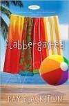 Ray Blackston - Flabbergasted: A Novel