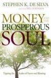 Stephen K Desilva - Money And The Prosperous Soul
