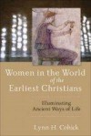Lynn H Cohick - Women In The World Of The Earliest Christians