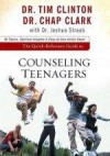Tim Clinton, et al - The Quick-Reference Guide To Counseling Teenagers