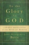 James Montgomery Boice - To The Glory Of God