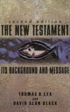 Lea & Black - NEW TESTAMENT ITS BACKGROUND THE