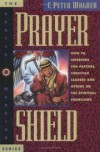 Peter C. Wagner - Prayer Shield How to Intercede for Pastors, Christian Leaders, and Others on the Spiritual Frontlines