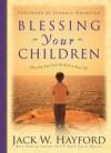 Jack Hayford, Jack W. Hayford - Blessing Your Children