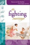 Focus on the Family - The Fighting Marriage