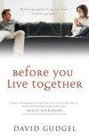 David R. Gudgel, David Gudgel - Before You Live Together