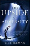Os Hillman - The upside of adversity