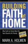 Mark A. Holmen - Building Faith at Home