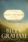 Product Image: Billy Graham - Unto The Hills: A Daily Devotional