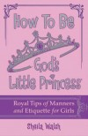 Sheila Walsh - How To Be God's Little Princess