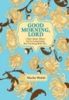 Product Image: Sheila Walsh - Good Morning, Lord