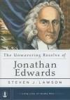 Product Image: Lawson Steven - UNWAVERING RESOLVE OF JONATHAN EDWARDS