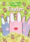 Christina Goodings - I Can Make Things For Easter