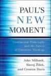 John Milbank, et al - Paul's New Moment