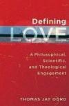 Thomas Jay Oord - Defining Love